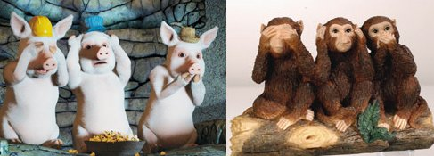 The Three Wise Monkeys.. er Pigs